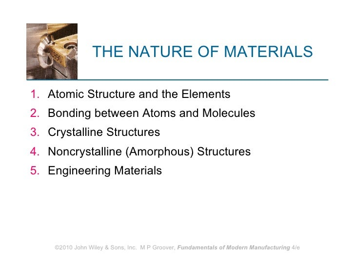 THE NATURE OF MATERIALS <ul><li>Atomic Structure and the Elements </li></ul><ul><li>Bonding between Atoms and Molecules </...