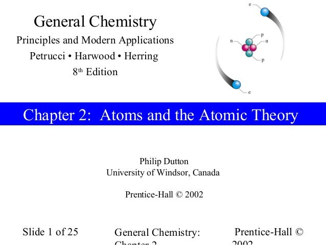 General ChemistryPrinciples and Modern Applications   Petrucci • Harwood • Herring             8th Edition Chapter 2: Atom...