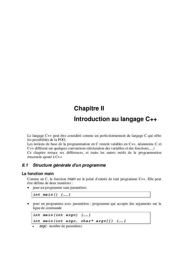 Chapitre II Introduction au langage C++ Le langage C++ peut être considéré comme un perfectionnement du langage C qui offr...