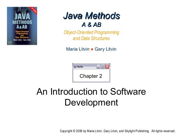 An Introduction to Software Development Java MethodsJava Methods A & ABA & AB Object-Oriented Programming and Data Structu...