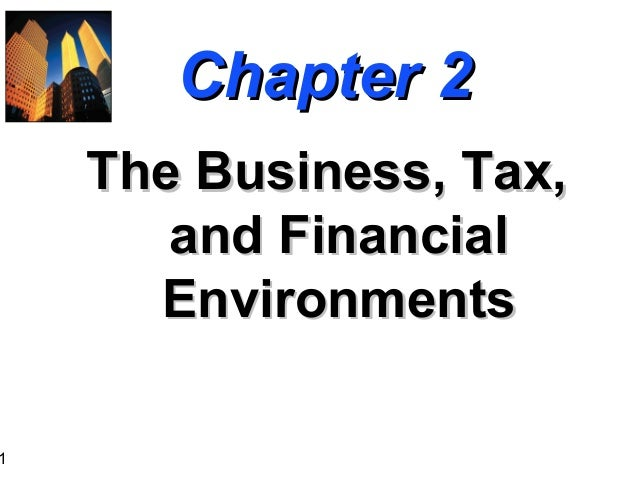 1  Chapter 2 The Business, Tax, and Financial Environments