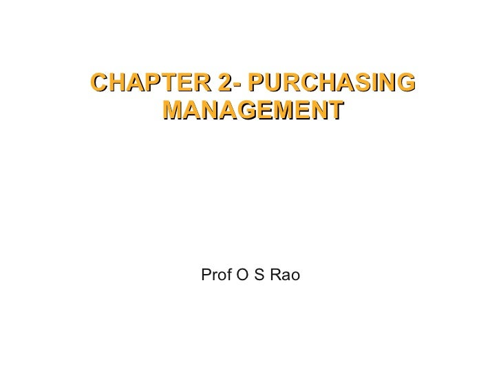 CHAPTER 2- PURCHASING MANAGEMENT Prof O S Rao