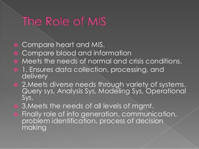  Compare heart and MIS. Compare blood and information Meets the needs of normal and crisis conditions. 1. Ensures data...