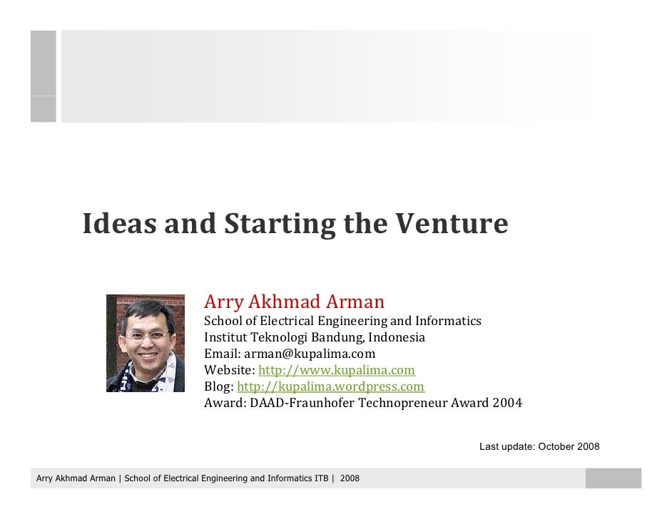 Ideas and Starting the Venture                                           Arry Akhmad Arman                                ...