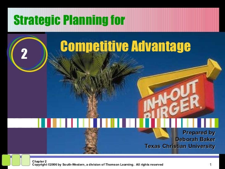 Prepared by Deborah Baker Texas Christian University Strategic Planning for  Competitive Advantage 2