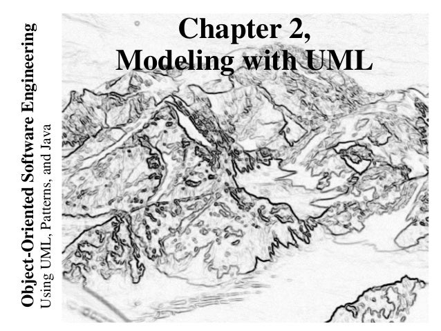 UsingUML,Patterns,andJava Object-OrientedSoftwareEngineering Chapter 2, Modeling with UML