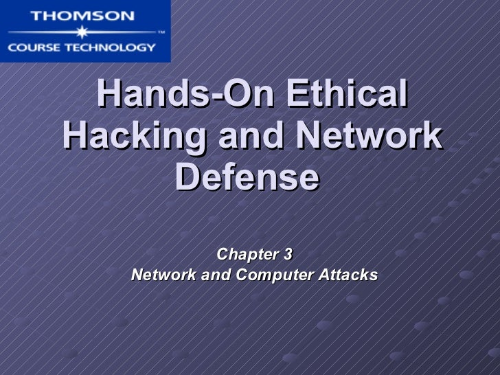 Hands-On Ethical Hacking and Network Defense   Chapter 3 Network and Computer Attacks