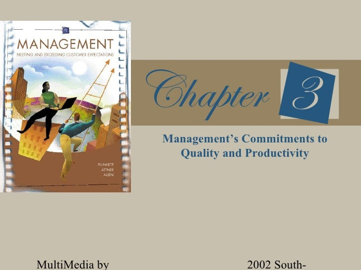 Management's Commitments to                  Quality and ProductivityMultiMedia by                2002 South-