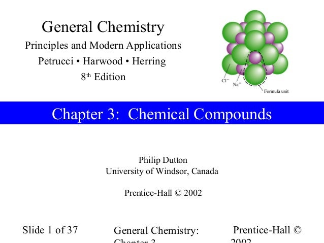 General ChemistryPrinciples and Modern Applications   Petrucci • Harwood • Herring             8th Edition      Chapter 3:...