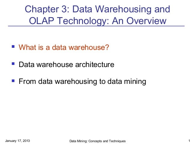 Chapter 3: Data Warehousing and             OLAP Technology: An Overview       What is a data warehouse?       Data ware...