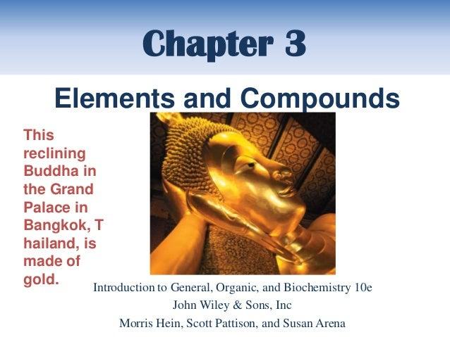 Chapter 3     Elements and CompoundsThisrecliningBuddha inthe GrandPalace inBangkok, Thailand, ismade ofgold.      Introdu...