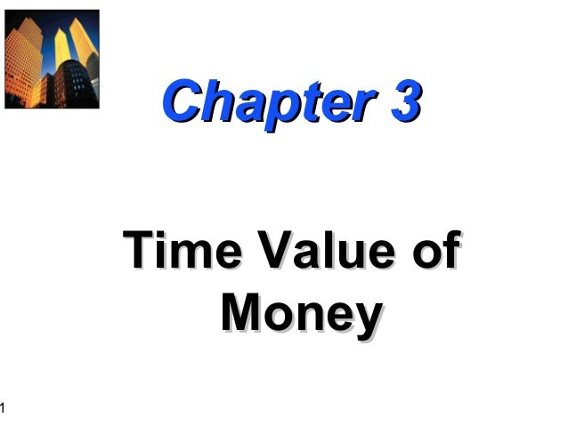 1  Chapter 3 Time Value of Money