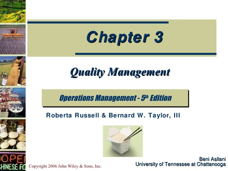 Beni Asllani University of Tennessee at Chattanooga Quality Management Operations Management - 5 th  Edition Chapter 3 Rob...