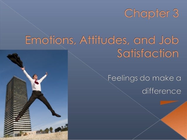 What are emotions and moods? What do emotions and moods influence behavior in organizations? What are attitudes? What is j...