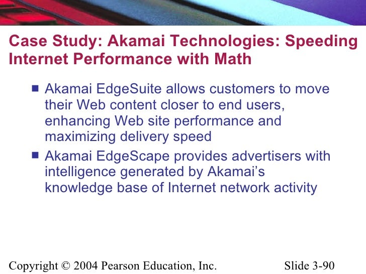 akamai case study ecommerce Ecommerce business technology video case chapter 3 e-commerce infrastructure: the internet akamai transparently mirrors content—sometimes all content.