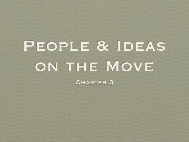 People & Ideas  on the Move      Chapter 3