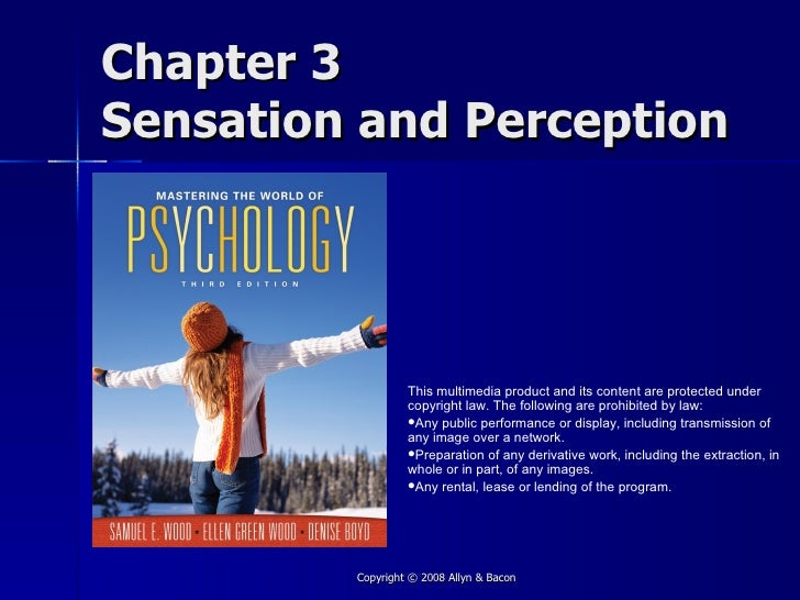 Chapter 3 Sensation and Perception                       This multimedia product and its content are protected under      ...