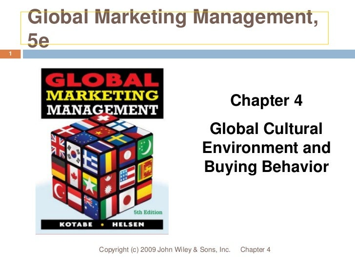 Global Marketing Management, 5e<br />Chapter 4<br />Copyright (c) 2009 John Wiley & Sons, Inc.<br />1<br />Chapter 4<br />...