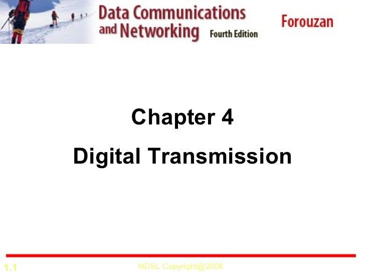 Chapter 4      Digital Transmission1.1        NDSL Copyright@2008