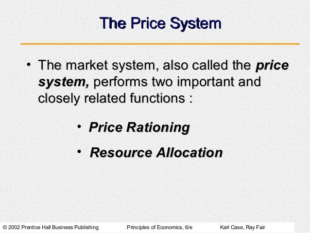 The Price System         • The market system, also called the price           system, performs two important and          ...