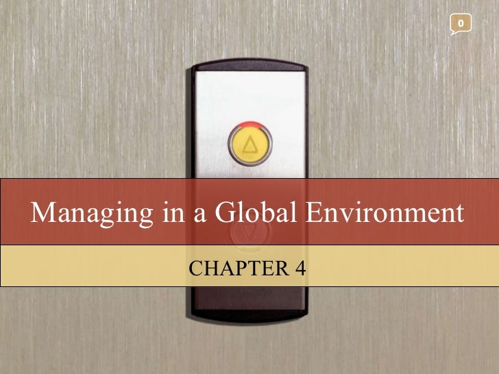 Managing in a Global Environment CHAPTER 4 0