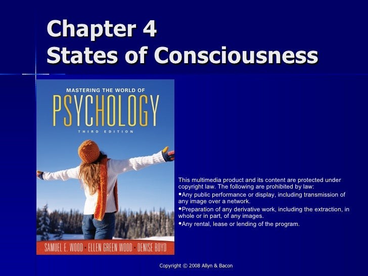Chapter 4 States of Consciousness                     This multimedia product and its content are protected under         ...