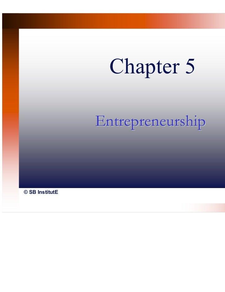 Chapter 5                 Entrepreneurship© SB InstitutE