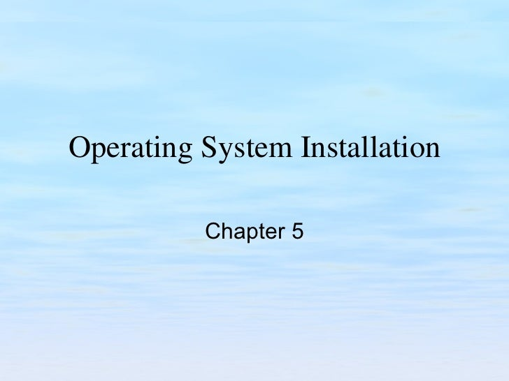 Operating System Installation Chapter 5
