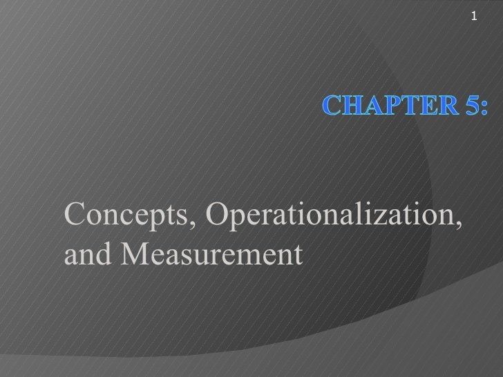 1Concepts, Operationalization,and Measurement