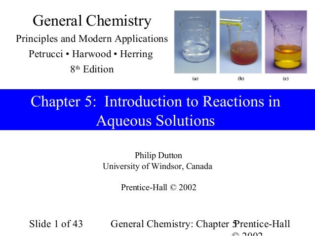 General ChemistryPrinciples and Modern Applications   Petrucci • Harwood • Herring             8th Edition   Chapter 5: In...
