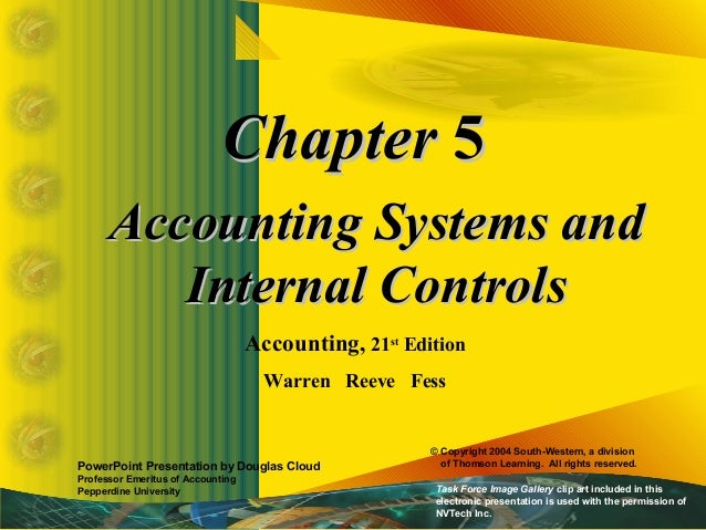 Chapter 5 Accounting Systems and Internal Controls Accounting, 21st Edition Warren Reeve Fess  PowerPoint Presentation by ...
