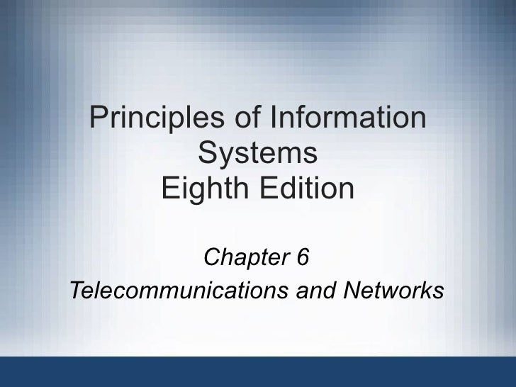 Principles of Information Systems Eighth Edition Chapter 6 Telecommunications and Networks