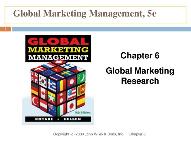 Chapter 6<br />Copyright (c) 2009 John Wiley & Sons, Inc.<br />1<br />Global Marketing Management, 5e<br />Chapter 6<br />...