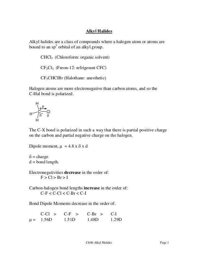Alkyl Halides Alkyl halides are a class of compounds where a halogen atom or atoms are bound to an sp3 orbital of an alkyl...