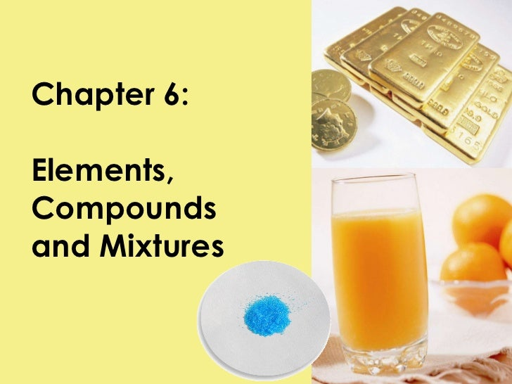 Chapter 6: Elements, Compounds  and Mixtures