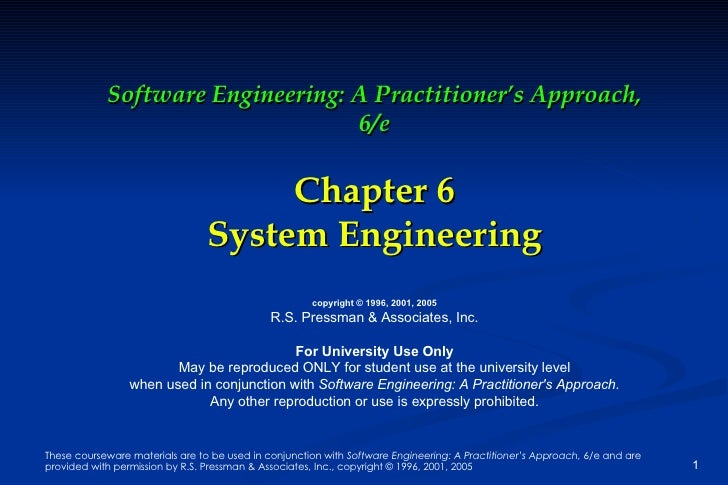 Software Engineering: A Practitioner's Approach, 6/e Chapter 6 System Engineering copyright © 1996, 2001, 2005 R.S. Pressm...