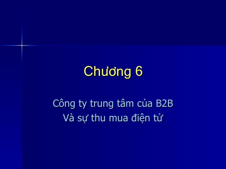 Chương 6 Công ty trung tâm của B2B Và sự thu mua điện tử