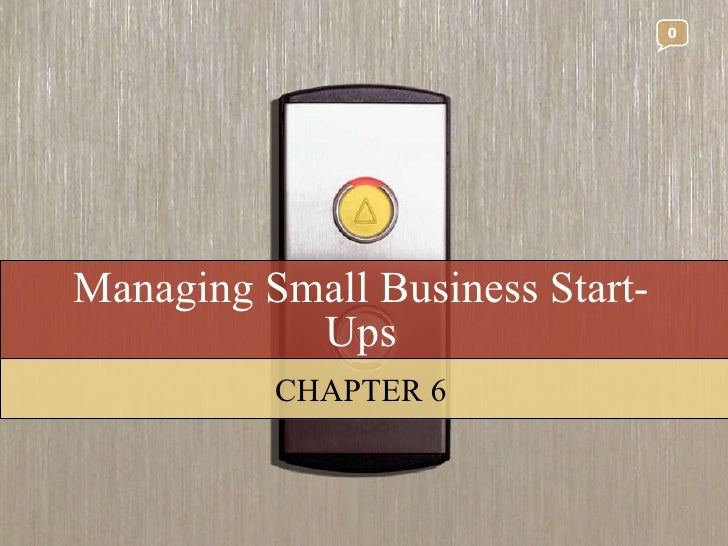 Managing Small Business Start-Ups CHAPTER 6 0