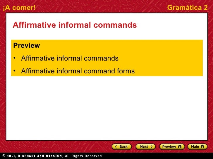 Affirmative informal commands <ul><li>Preview </li></ul><ul><li>Affirmative informal commands </li></ul><ul><li>Affirmativ...