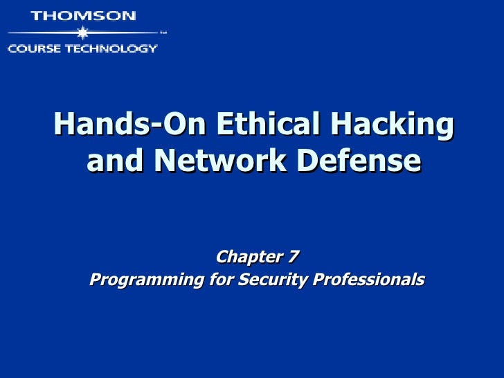 Hands-On Ethical Hacking and Network Defense Chapter 7 Programming for Security Professionals