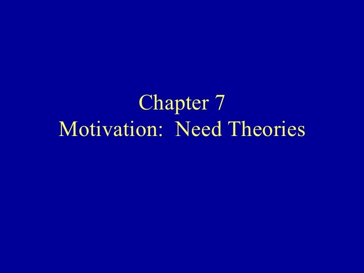 Chapter 7 Motivation:  Need Theories