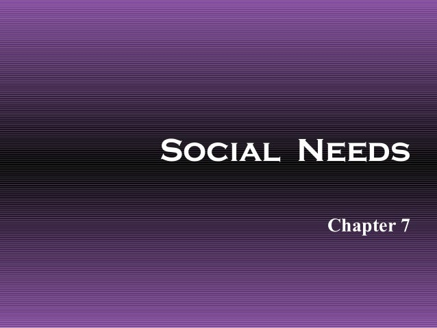 Social Needs        Chapter 7