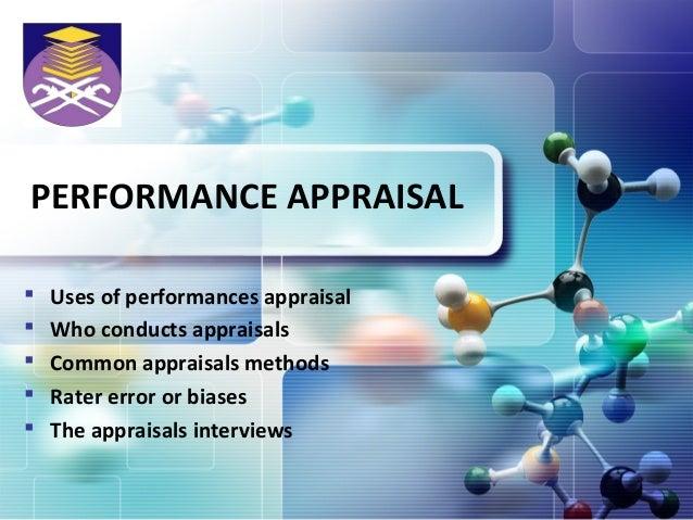 LOGOPERFORMANCE APPRAISAL   Uses of performances appraisal   Who conducts appraisals   Common appraisals methods   Rat...
