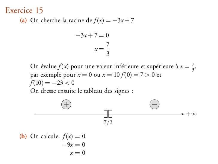 Exercice 15    (a) On cherche la racine de f (x) = −3x + 7                         −3x + 7 = 0                            ...