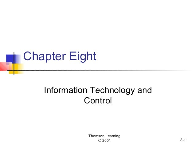 Thomson Learning © 2004 8-1 Chapter Eight Information Technology and Control