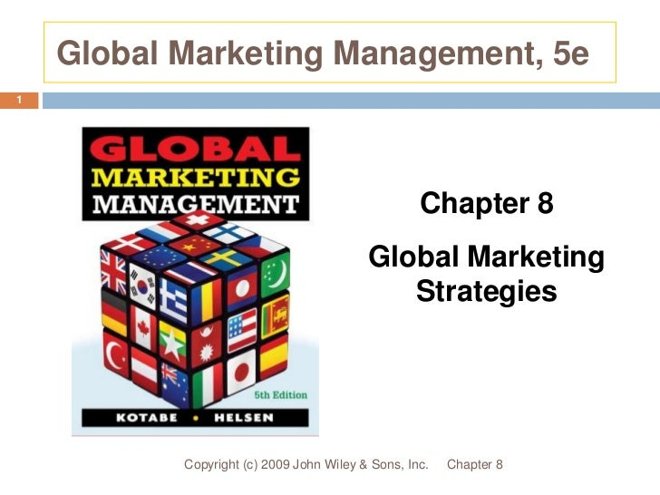 Global Marketing Management, 5e<br />Chapter 8<br />Copyright (c) 2009 John Wiley & Sons, Inc.<br />1<br />Chapter 8<br />...