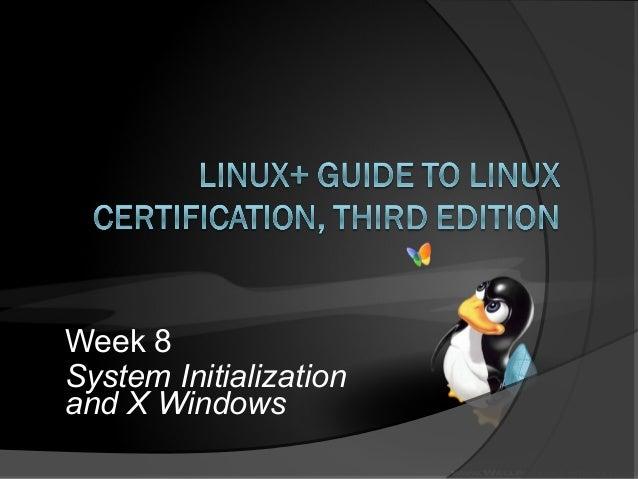 Week 8System Initializationand X Windows