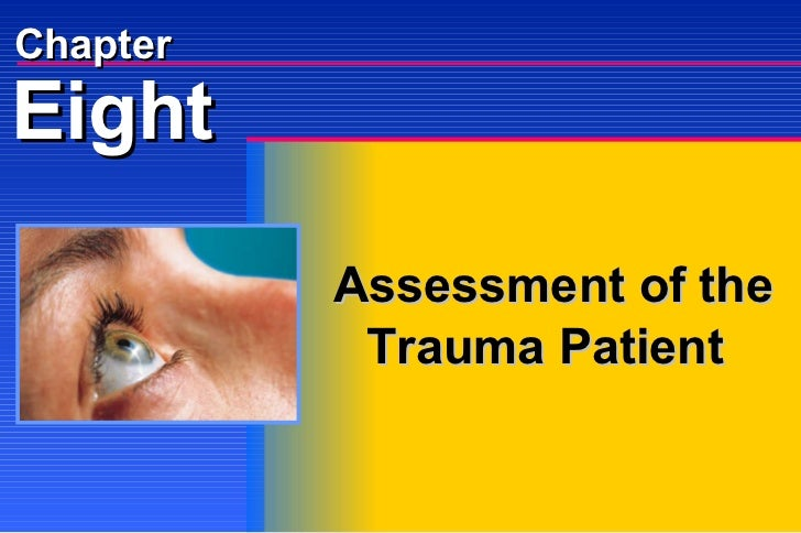 Eight Chapter Assessment of the Trauma Patient