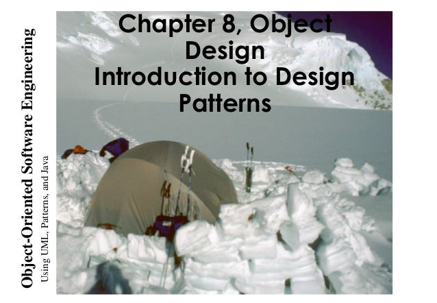 UsingUML,Patterns,andJava Object-OrientedSoftwareEngineering Chapter 8, Object Design Introduction to Design Patterns