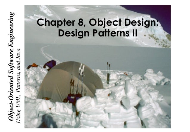 Chapter 8, Object Design: Design Patterns II UsingUML,Patterns,andJava Object-OrientedSoftwareEngineering